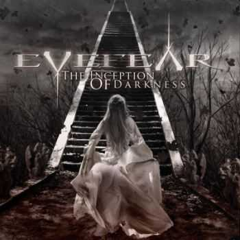 Eyefear - The Inception Of Darkness  [Limited Edition] (2012)