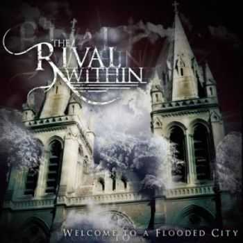 The Rival Within - Welcome To A Flooded City (2012)
