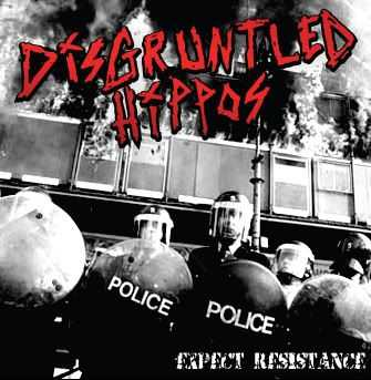 Disgruntled Hippos - Expect Resistance (2007)