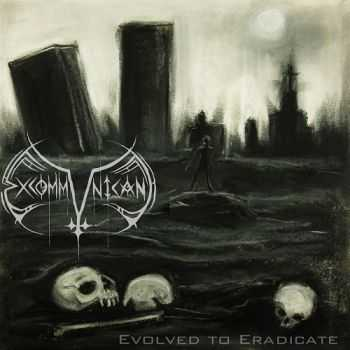 Excommunicant - Evolved To Eradicate (2012)