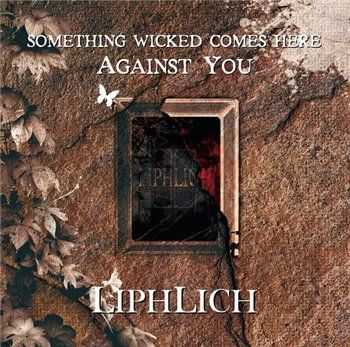 Liphlich - Something Wicked Comes Here Against You (2012)