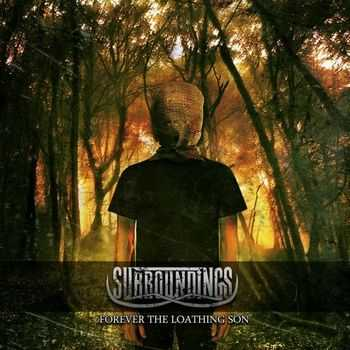 Surroundings - Forever the Loathing Son [EP] (2012)