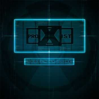 Proxist -  SYST3M FA1LURE [EP] (2012)