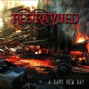 Restrayned - A Dark New Day (2012)