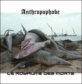 Anthropophobe - Le Royaume Des Morts (2012)