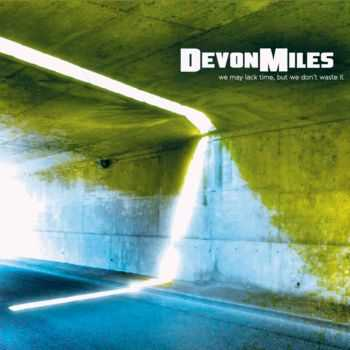 DevonMiles - We May Lack Time, But We Don't Waste It (2012)