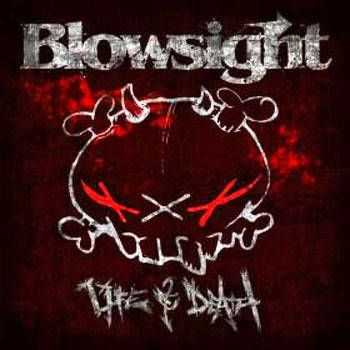 Blowsight - Life and Death  (2012)