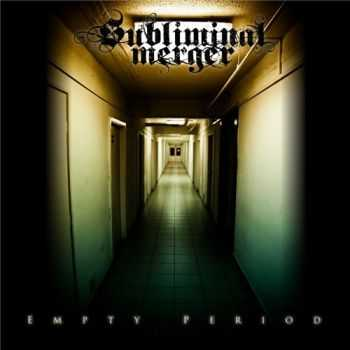 Subliminal Merger - Empty Period [Ep] (2011)
