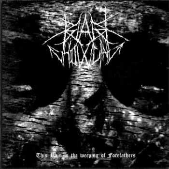 Black Howling - This Rain Is The Weeping Of Forefathers (2012)