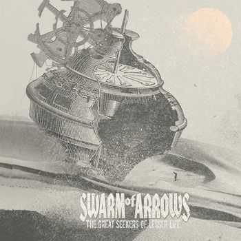 SWARM of ARROWS - THE GREAT SEEKERS OF LESSER LIFE (2012)