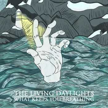 The Living Daylight - What Keeps You Breathing (2011)