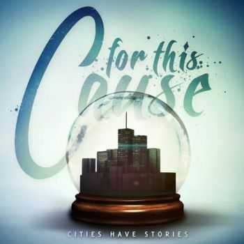 For This Cause - Cities Have Stories (2012)