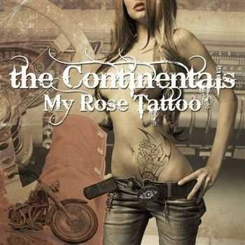 The Continentals - My Rose Tattoo (2012)