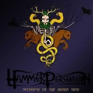 Hammer Persuasion - Necropsy Of The Human Mind (2012)