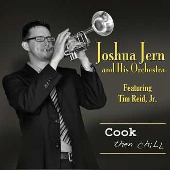 Joshua Jern and His Orchestra - Cook Then Chill (2012)
