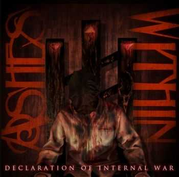 Ashes Within - Declaration Of Internal War (2012)