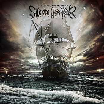 Silence Lies Fear - The Storm Looming Ahead (2012)