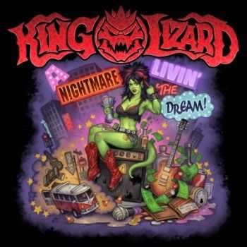 King Lizard - A Nightmare Livin' the Dream (2012)