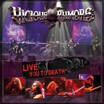Vicious Rumors - Live You To Death [Live] (2012)