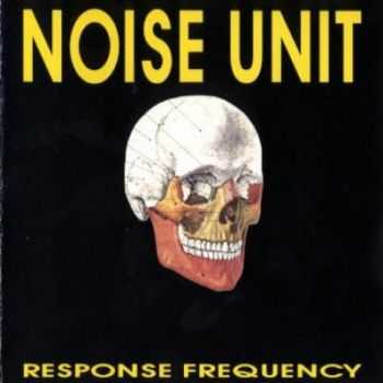 Noise Unit - Response Frequency (1990)