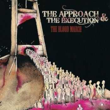 The Approach & The Absolution - The Blood March (2011)