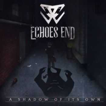 Echoes End - A Shadow Of Its Own [EP] (2012)