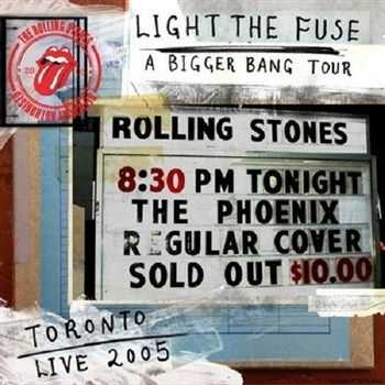 The Rolling Stones - Light The Fuse A Bigger Bang In Toronto 2005 (2012)