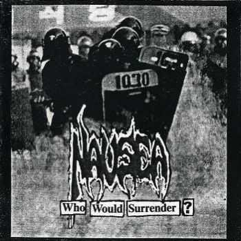 Nausea  - Who Would Surrender?  (2003)