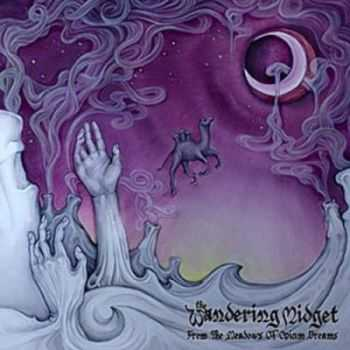 The Wandering Midget - From The Meadows Of Opium Dreams (2012)