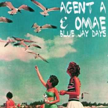 Agent A & Omae - Blue Jay Days (2011)