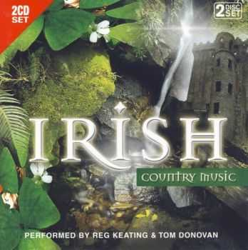 Reg Keating & Tom Donavan - Irish Country Music [2CD SET] (2007)