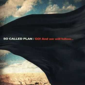 So Called Plan - Go! And We Will Follow... (2011) (Lossless) + MP3