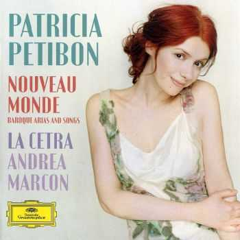 Patricia Petibon - Nouveau Monde: Baroque Arias and Songs (2012)