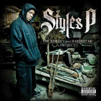 Styles P (D-Block) - The World's Most Hardest MC Project (2012)