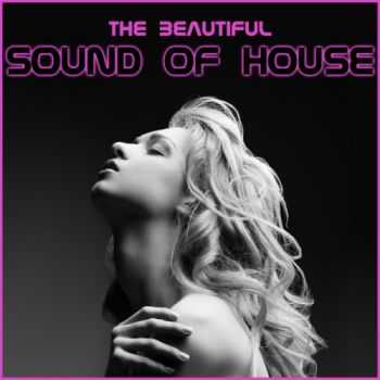 VA - The Beautyful Sound Of House (2012)