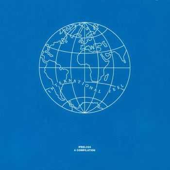 VA - International Feel � A Compilation (2012)