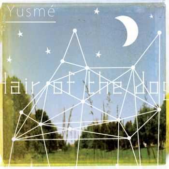Yusme - Hair Of The Dog (2012)
