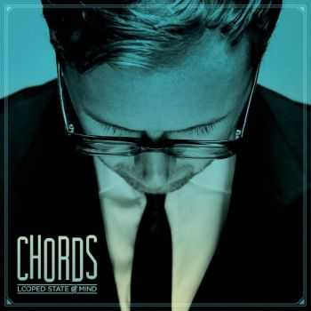 Chords - Looped State Of Mind (2012)