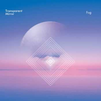 Fog - Transparent Mirror (2012)