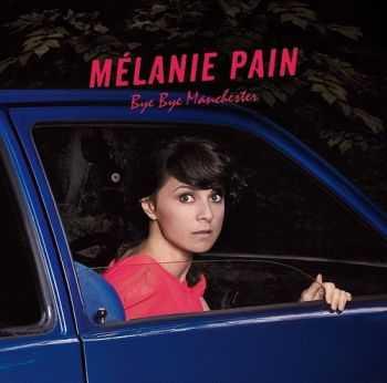 Melanie Pain - Bye Bye Manchester (2012)