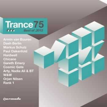 Trance 75 - Best Of 2012 (2012)