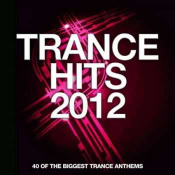 Trance Hits 2012: 40 Of The Biggest Trance Anthems (2012)