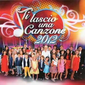 VA - Ti Lascio Una Canzone 2012 (2012)