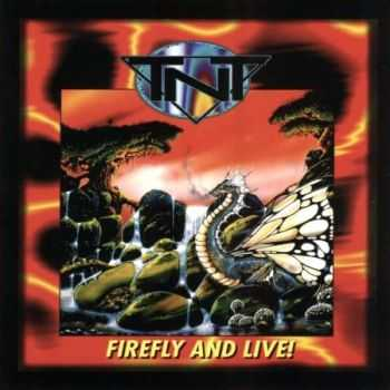 TNT - Firefly and Live! (1996) (Lossless) + MP3