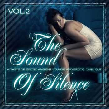 VA - The Sound Of Silence Vol.2 (Taste Of Erotic Ambient Lounge & Chill Out) (2011)