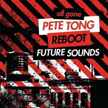 All Gone Pete Tong & Reboot Future Sounds (2012)
