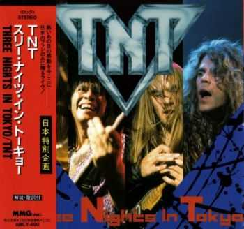 TNT - Three Nights In Tokyo [live] (Japanese Edition) 1992 (Lossless) + MP3