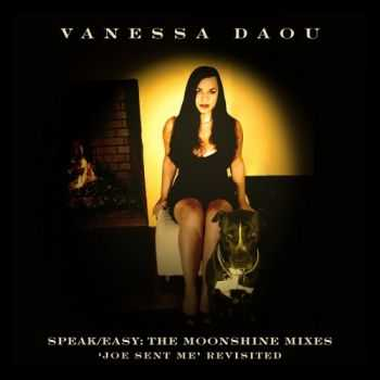 Vanessa Daou - Speak Easy: The Moonshine Mixes (Joe Sent Me revisited)(2012)