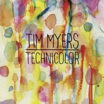 Tim Myers - Technicolor (2012)