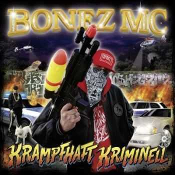 Bonez MC - Krampfhaft Kriminell (2012)